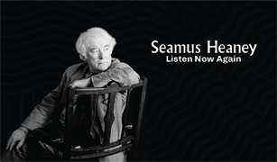 Free entry to our Seamus Heaney: Listen Now Again exhibition – open Monday to Saturday, 10am to 4pm